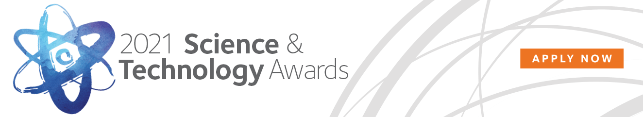 2021 Science and Technology Awards - Apply Now