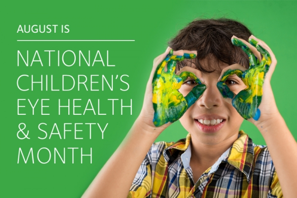 August is National Children's Eye Health & Safety Month